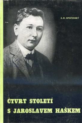 Opočenský, Gustav - Čtvrt století s Jaroslavem Haškem