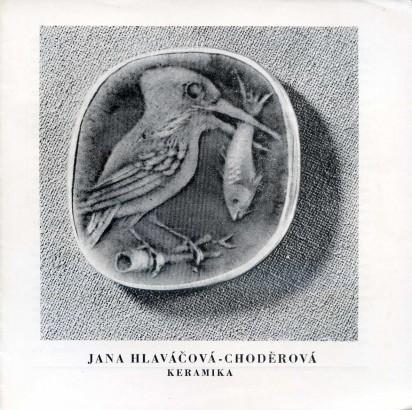 Jana Hlaváčová-Choděrová: Keramika