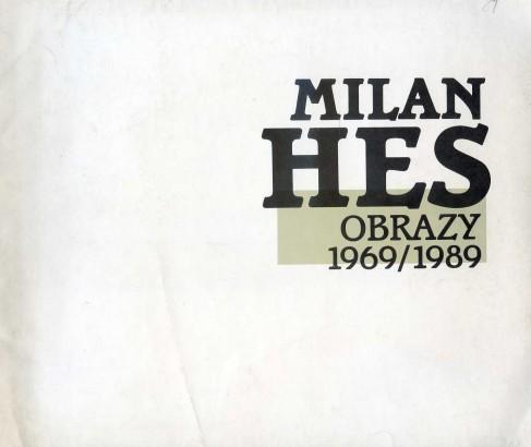Milan Hes: Obrazy 1969/1989