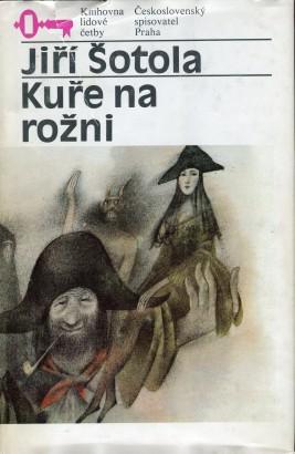 Šotola, Jiří - Kuře na rožni