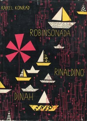 Konrád, Karel - Robinsonáda, Rinaldino, Dinah