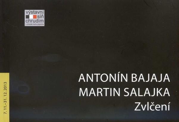 Antonín Bajaja, Martin Salajka: Zvlčení