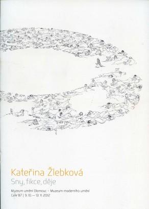 Kateřina Žlebková: Sny, fikce, děje