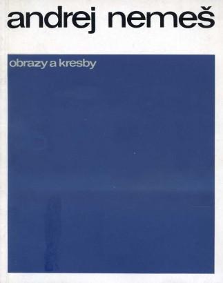 Andrej Nemeš: Obrazy a kresby