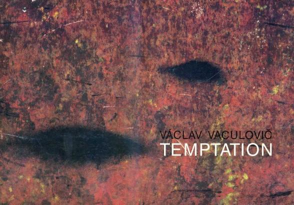 Václav Vaculovič: Temptation