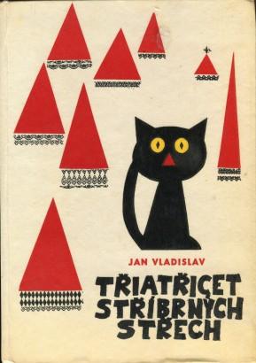 Vladislav, Jan - Třiatřicet stříbrných střech