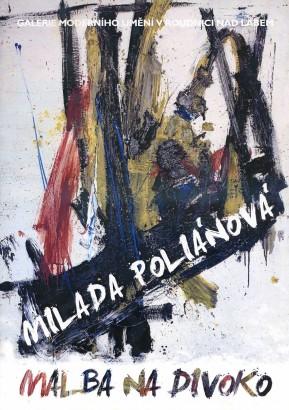 Milada Poliánová: Malba na divoko