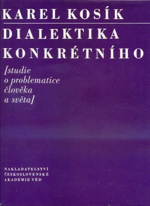 Kosík, Karel - Dialektika konkrétního