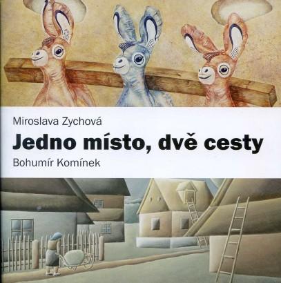 Miroslava Zychová, Bohumír Komínek: Jedno místo, dvě cesty