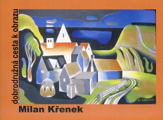 Milan Křenek: Dobrodružná cesta k obrazu
