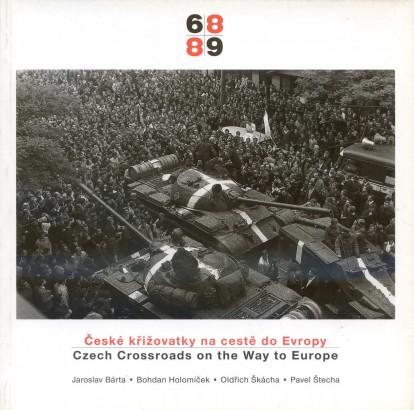 České křižovatky na cestě do Evropy / Czech Crossroads on the Way to Europe