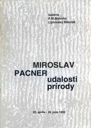 Miroslav Pacner: Udalosti prírody