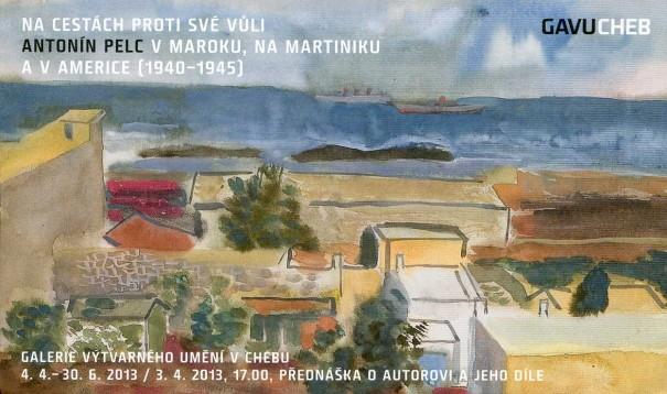 Na cestách proti své vůli. Antonín Pelc v Maroku, na Martiniku a v Americe (1940-1945)