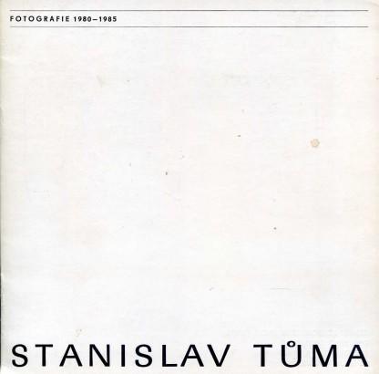 Stanislav Tůma: Fotografie 1980-1985