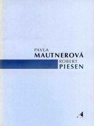 Pavla Mautnerová, Robert Piesen