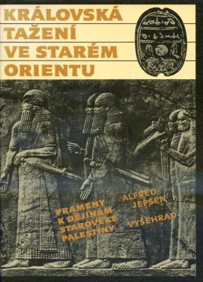 Jepsen, Alfred - Královská tažení ve starém Orientu