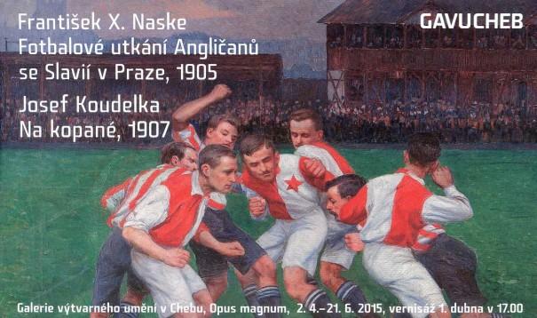 František X. Naske: Fotbalové utkání Angličanů se Slavií v Praze, 1905; Josef Koudelka: Na kopané, 1907