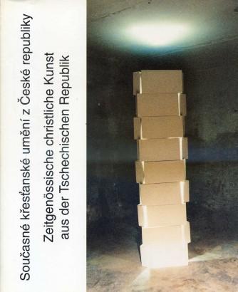 Současné křesťanské umění z České republiky / Zeitgenössische christliche Kunst aus der Tschechischen Republik