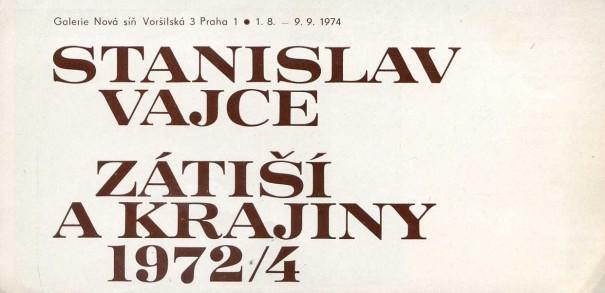 Stanislav Vajce: Zátiší a krajiny 1972/4