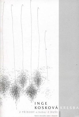 Inge Kosková: Kresba: Z přírody a/nebo/ z duše