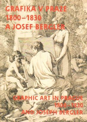 Prahl, Roman - Josef Bergler a grafika v Praze 1800 - 1830 / Josef Bergler and graphic art in Prague 1800 - 1830