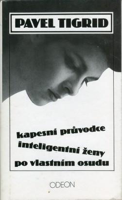 Tigrid, Pavel - Kapesní průvodce inteligentní ženy po vlastním osudu