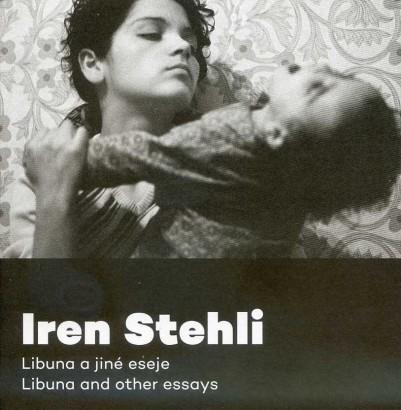 Iren Stehli: Libuna a jiné eseje / Libuna and other essays
