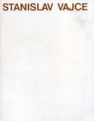 Stanislav Vajce: Obrazy a kresby