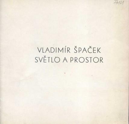 Vladimír Špaček: Světlo a prostor