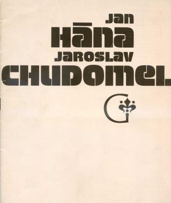 Jan Hána, Jaroslav Chudomel