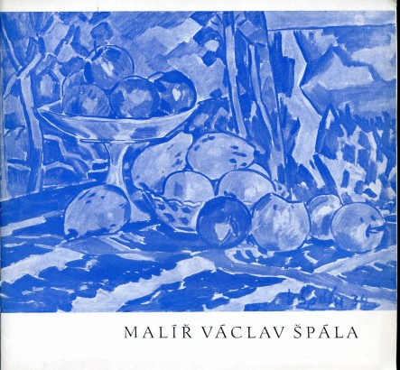 Malíř Václav Špála 1885-1945: Výběr z díla