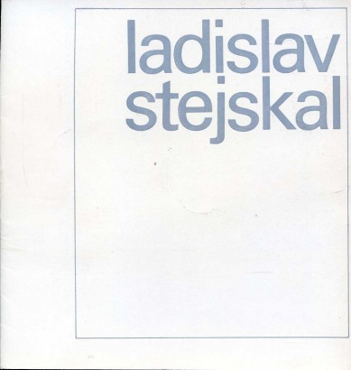 Ladislav Stejskal 1910-1983: Výběr z malířského díla