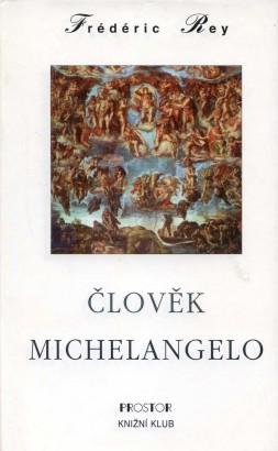 Rey, Frédéric - Člověk Michelangelo