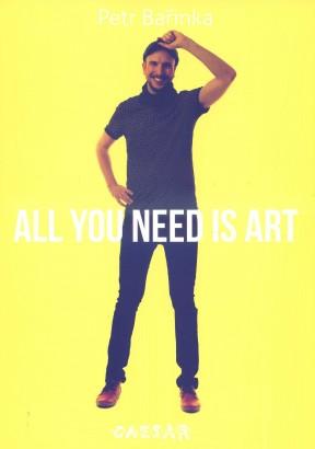 Petr Bařinka: All You Need Is Art