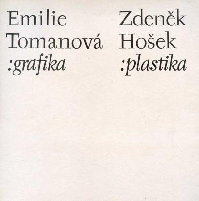 Emilie Tomanová: Grafika, Zdeněk Hošek: Plastika