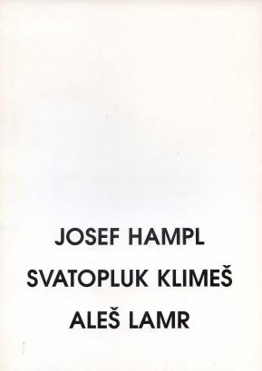 Josef Hampl, Svatopluk Klimeš, Aleš Lamr