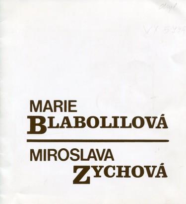 Marie Blabolilová: Grafika 1980 - 1986, Miroslava Zychová: Obrazy 1978 - 1986