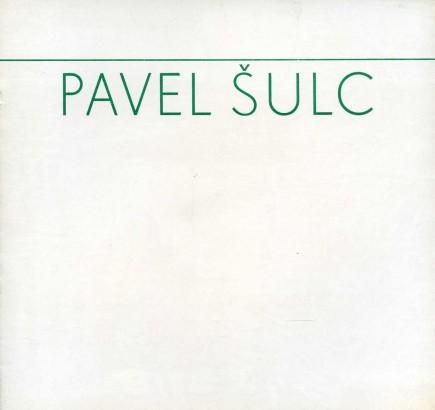 Pavel Šulc: Obrazy z let 1956 - 1986
