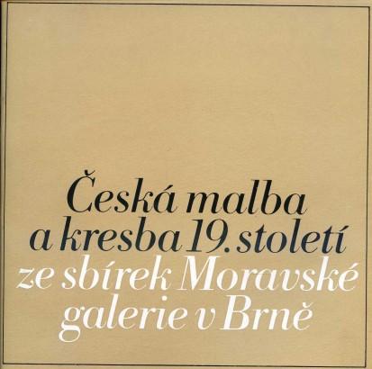 Česká malba a kresba 19. století ze sbírek Moravské galerie v Brně