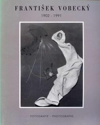 František Vobecký 1902-1991: Fotografie / Photographs