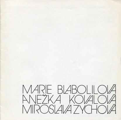 Marie Blabolilová, Anežka Kovalová, Miroslav Zychová