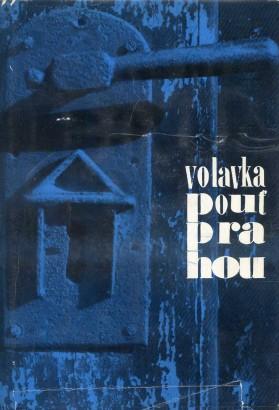 Volavka, Vojtěch - Pouť Prahou