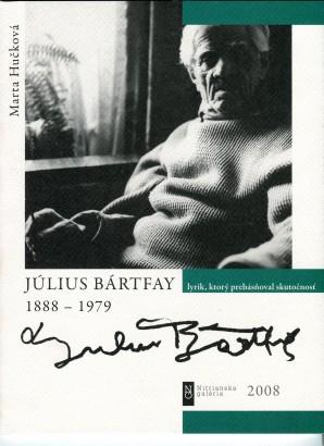Július Bártfay 1888–1979: Lyrik, ktorý prebásňoval skutočnosť