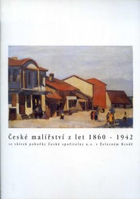 České malířství z let 1860–1942 ze sbírek pobočky České spořitelny a.s. v Železném Brodě