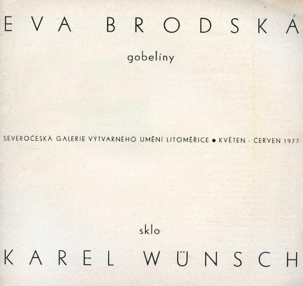 Eva Brodská: Gobelíny, Karel Wünsch: Sklo