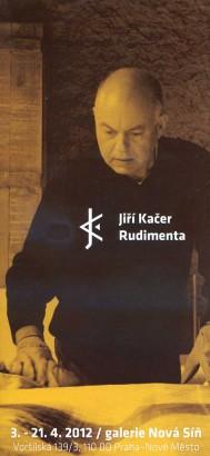 Jiří Kačer: Rudimenta
