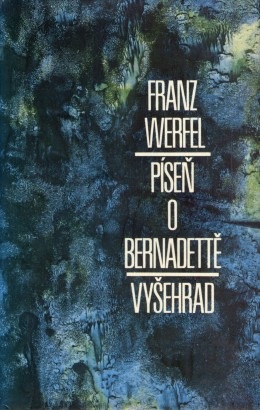 Werfel, Franz - Píseň o Bernadetě
