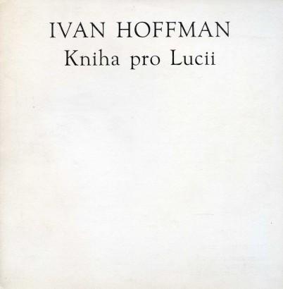 Ivan Hoffman: Kniha pro Lucii