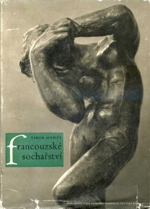 Honty, Tibor - Francouzské sochařství ze sbírek Národní galerie v Praze