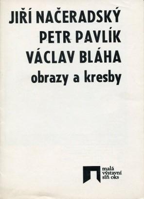 Jiří Načeradský, Petr Pavlík, Václav Bláha: Obrazy a kresby
